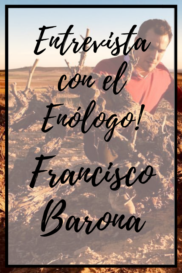 Entrevista con el Enólogo! Francisco Barona - Ribera del Duero Spanish Wines - Pinterest