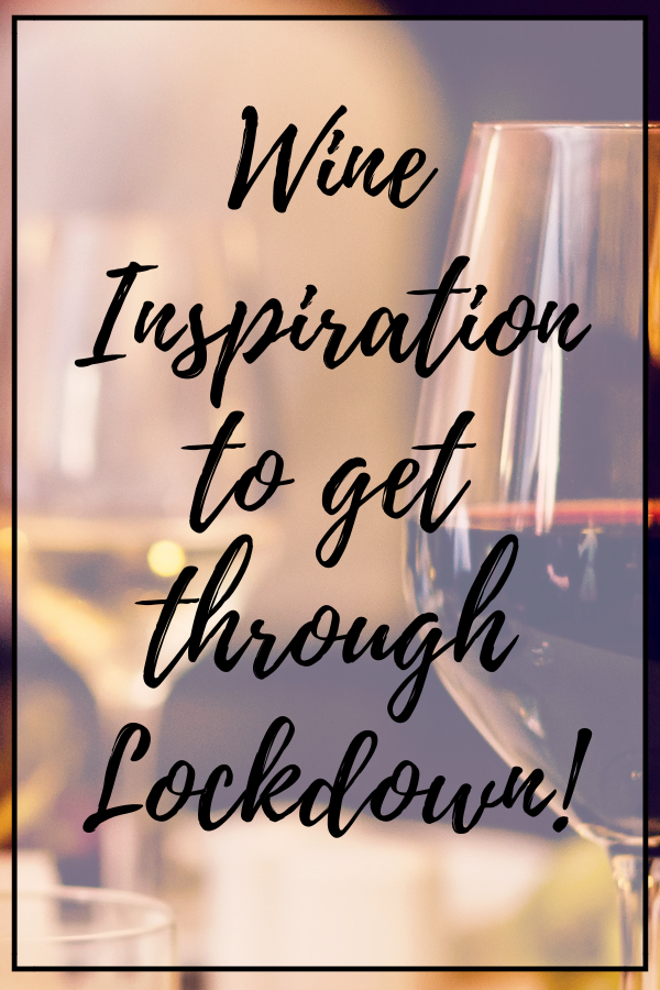 Wine Inspiration for Lockdown. From movies to blogs we have you covered!